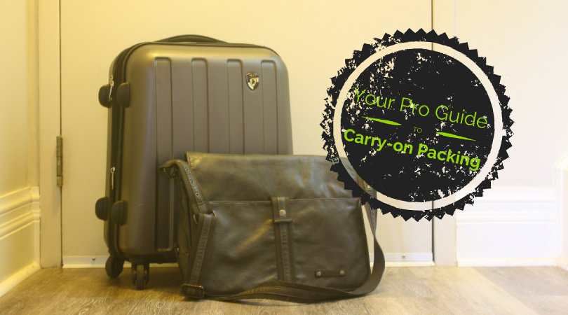 Your Ultimate Guide for How to Pack a Carry-On Bag