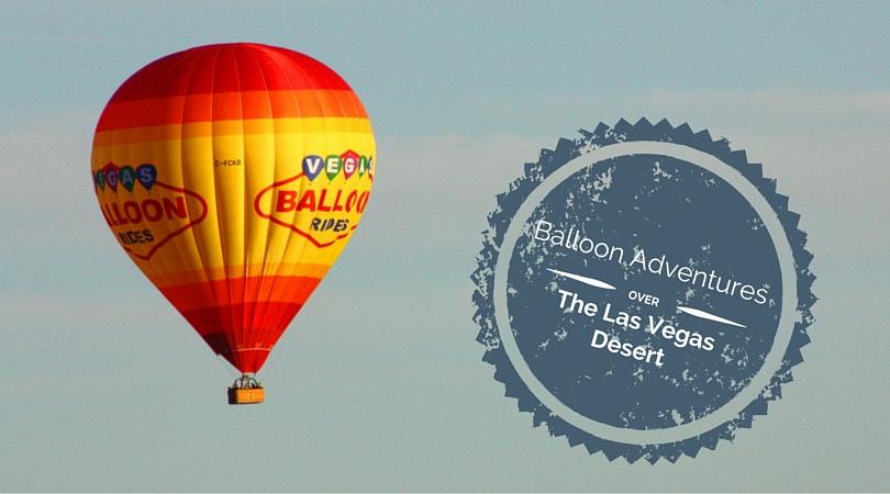 Balloon Adventures: Soaring Over the Las Vegas Desert