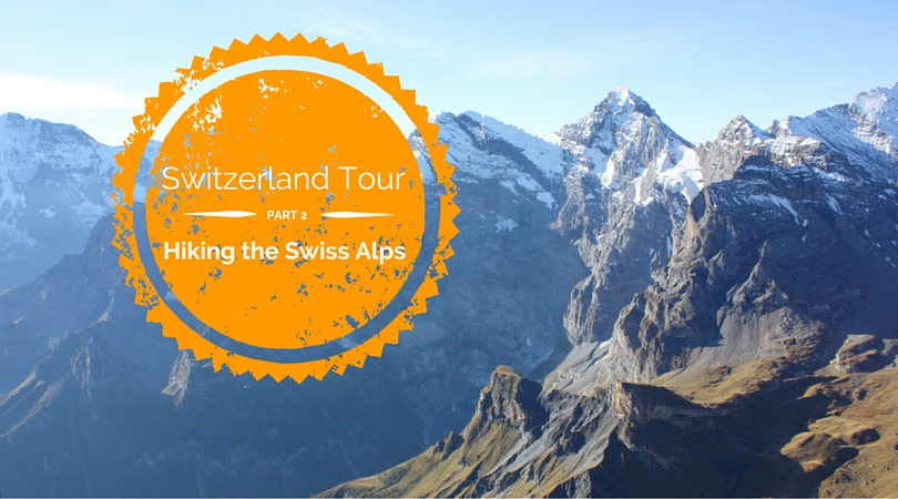 Switzerland Tour: 2 Days in Lauterbrunnen Hiking the Swiss Alps (Part 2)