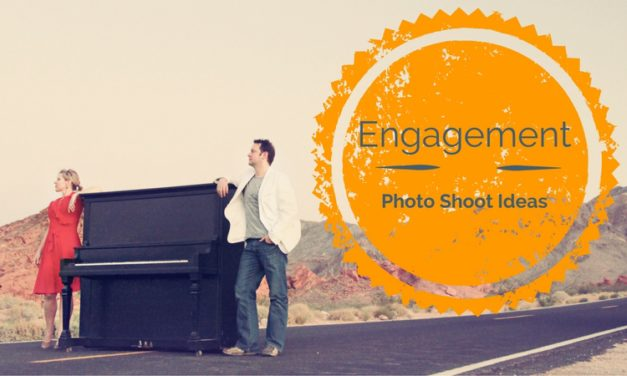 How to Turn Your Engagement Photo Shoot Ideas into an Awesome Reality
