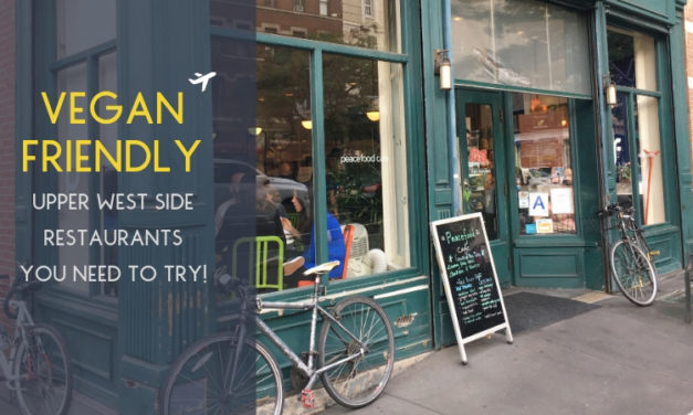 Vegan Friendly Upper West Side Restaurants You Need To Try Today